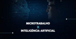 microtrabalho x inteligência artificial