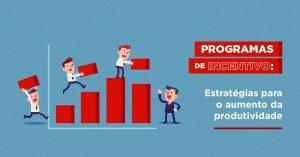 """Ilustração. O texto: """"Programas de Incentivo: Estratégias para o aumento de produtividade."""